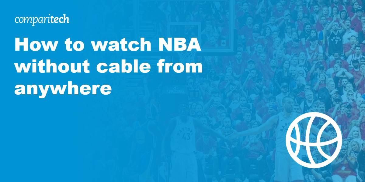 Watch NBA Without Cable