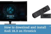 How to download and install Kodi Leia 18.3 on Firestick