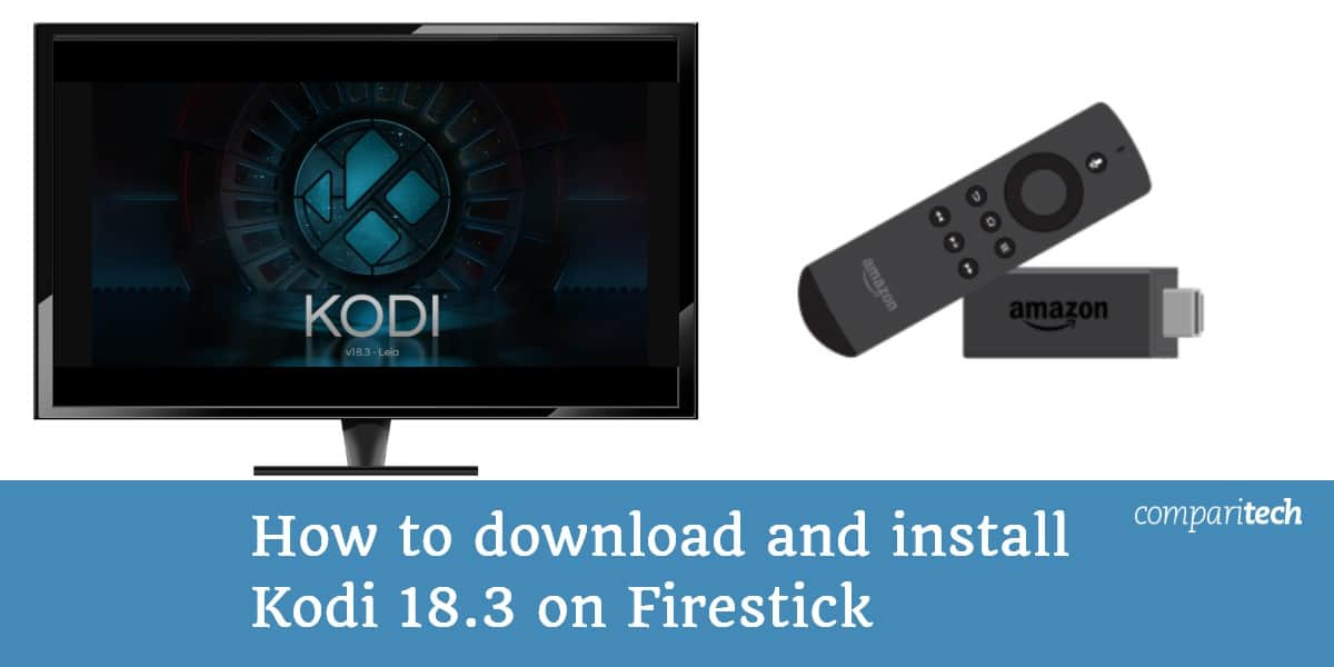 How to download and install Kodi 18.3 on Firestick