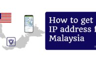 How to get an IP address for Malaysia in 2019