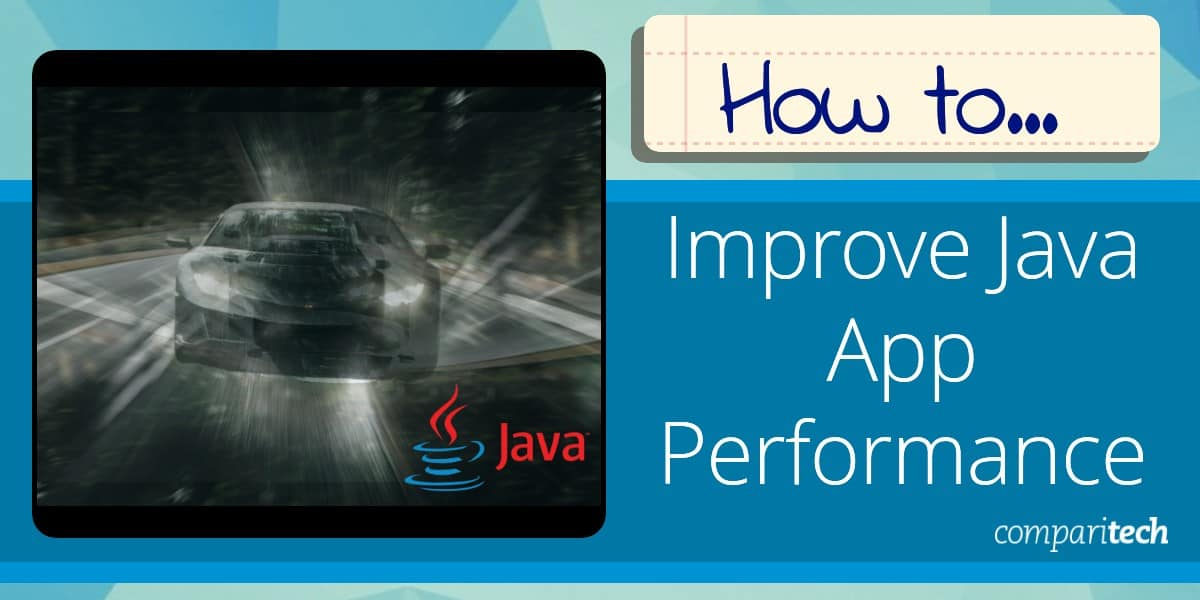 How to improve the performance of Java applications in 10 steps
