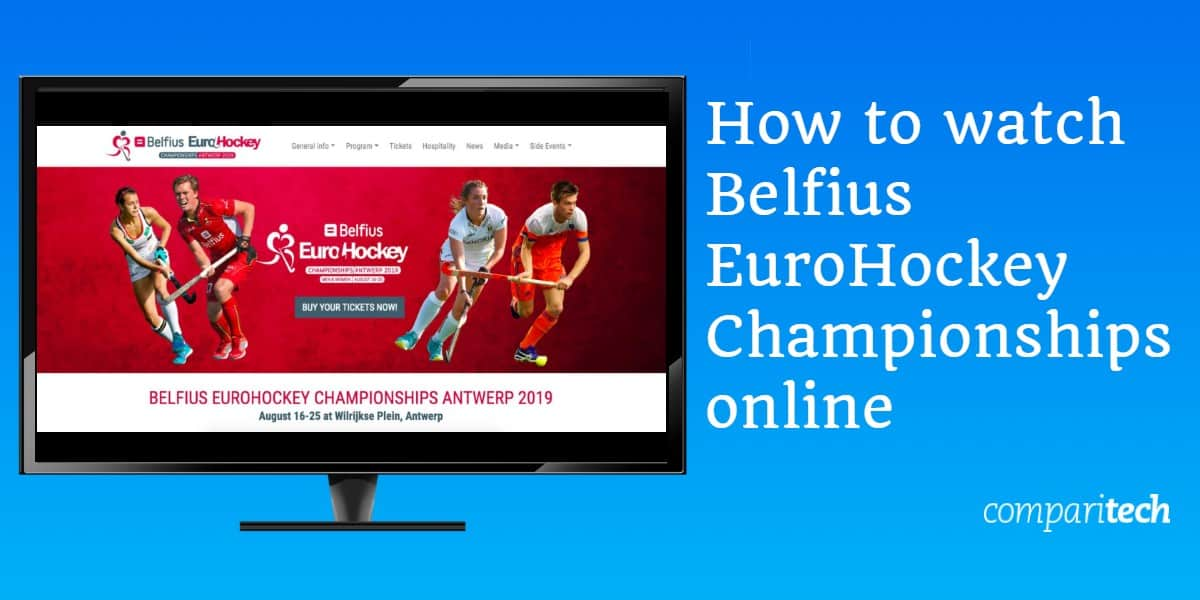 How to watch Belfius EuroHockey Championships online