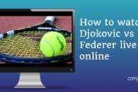 How to watch Djokovic vs Federer live online (Wimbledon men's final)