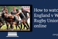 How to watch Wales vs England Rugby Union online from anywhere (World Cup warm-up match)