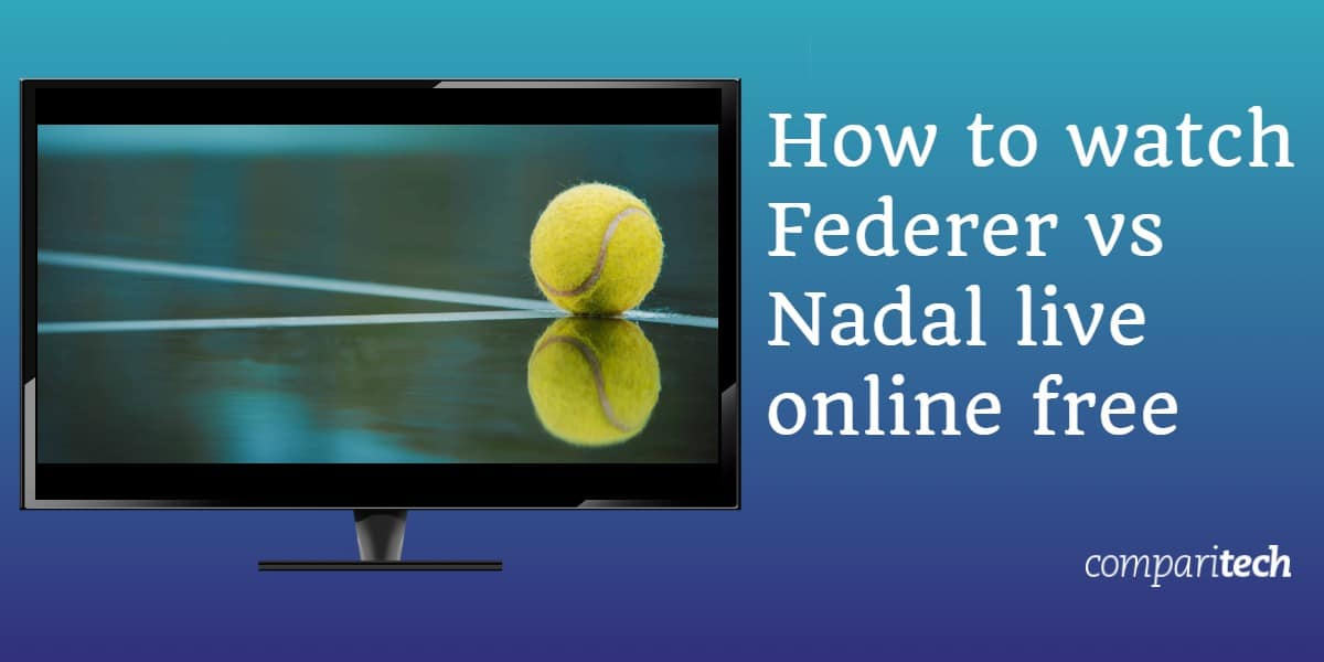 How to watch Federer vs Nadal live online free Wimbledon mens semi finals