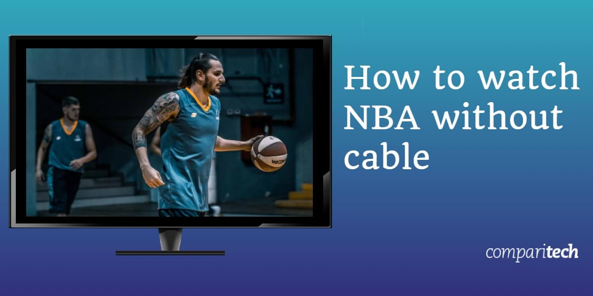 How to watch NBA without cable