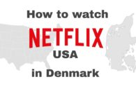 How to watch Netflix USA in Denmark with a VPN