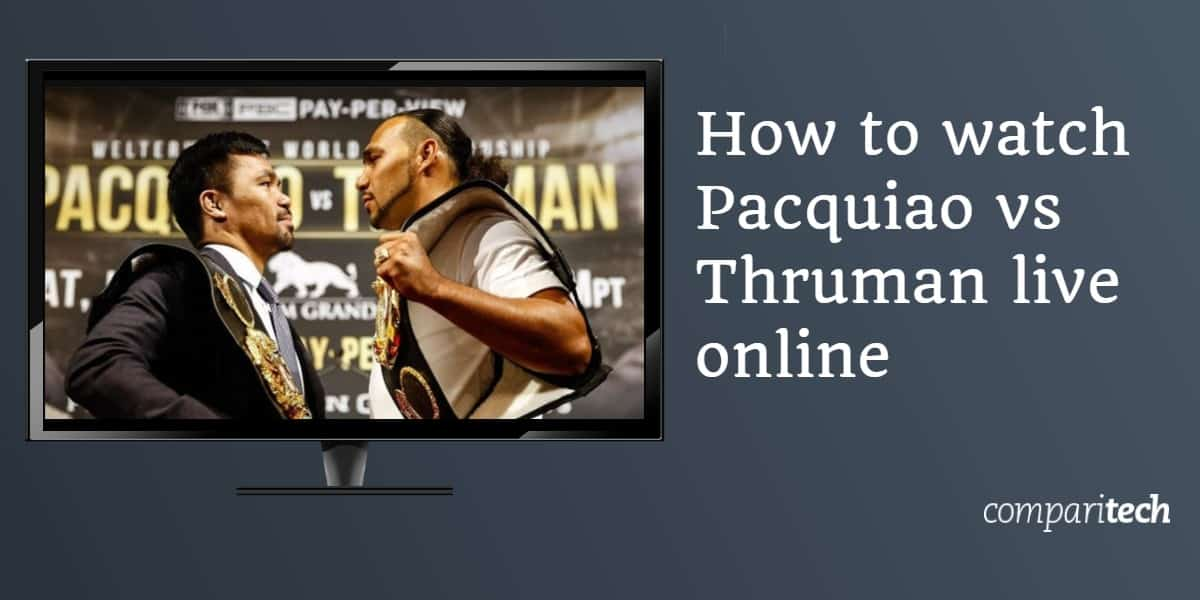 How to watch Pacquiao vs Thruman live online