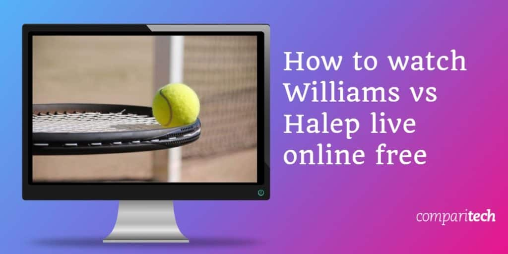How to watch Williams vs Halep live online free (women's final)