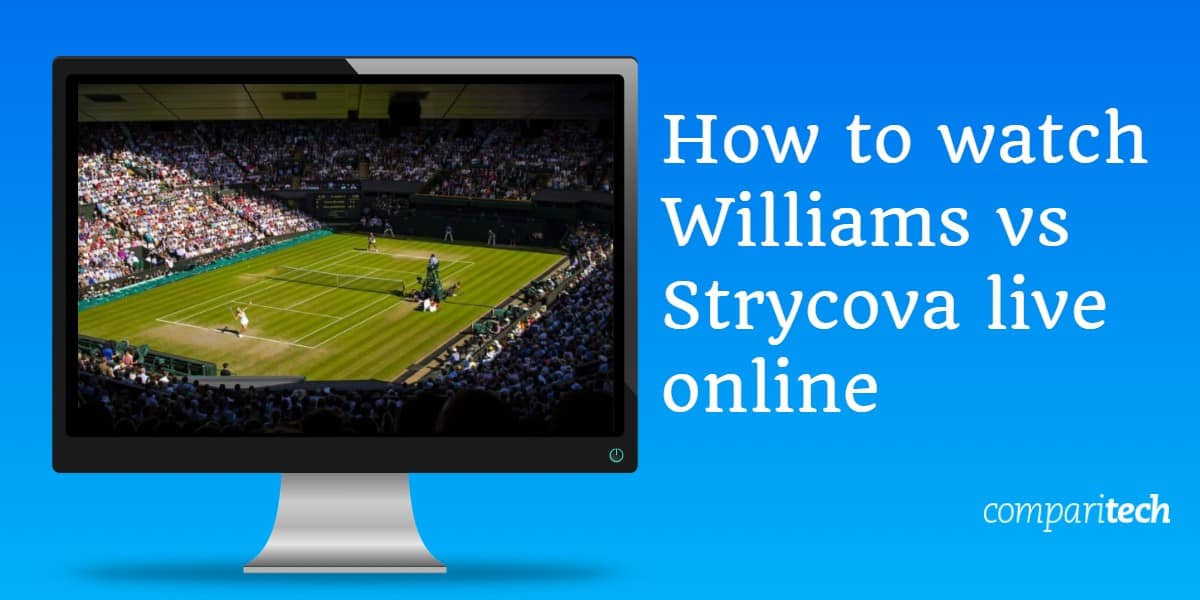 How to watch Williams vs Strycova live online free