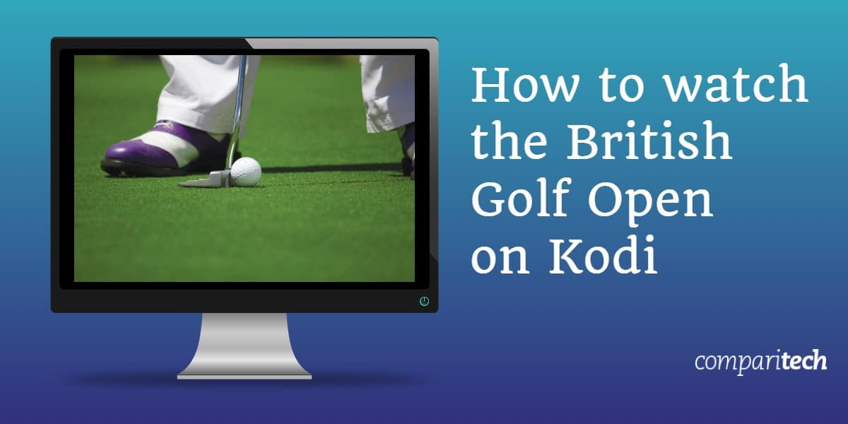 How to watch the British Golf Open on Kodi