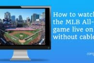 How to watch the MLB All-Star Game live online without cable