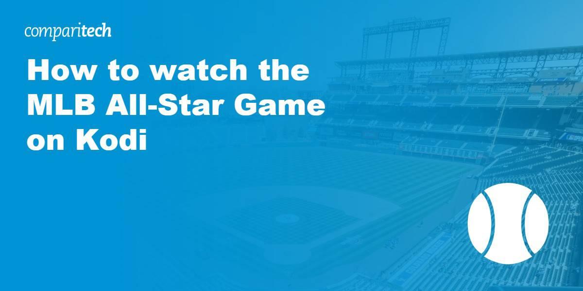 watch the MLB All-Star Game on Kodi