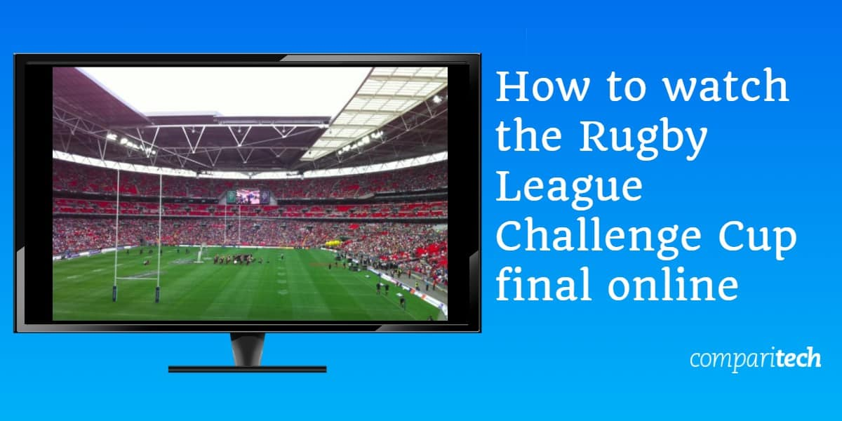 How to watch the Rugby League Challenge Cup final online free