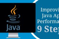 How to improve the performance of Java applications in 9 steps