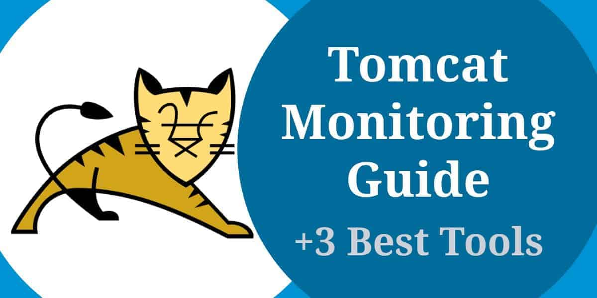 Tomcat Monitoring Guide - How to Monitor Apache Tomcat