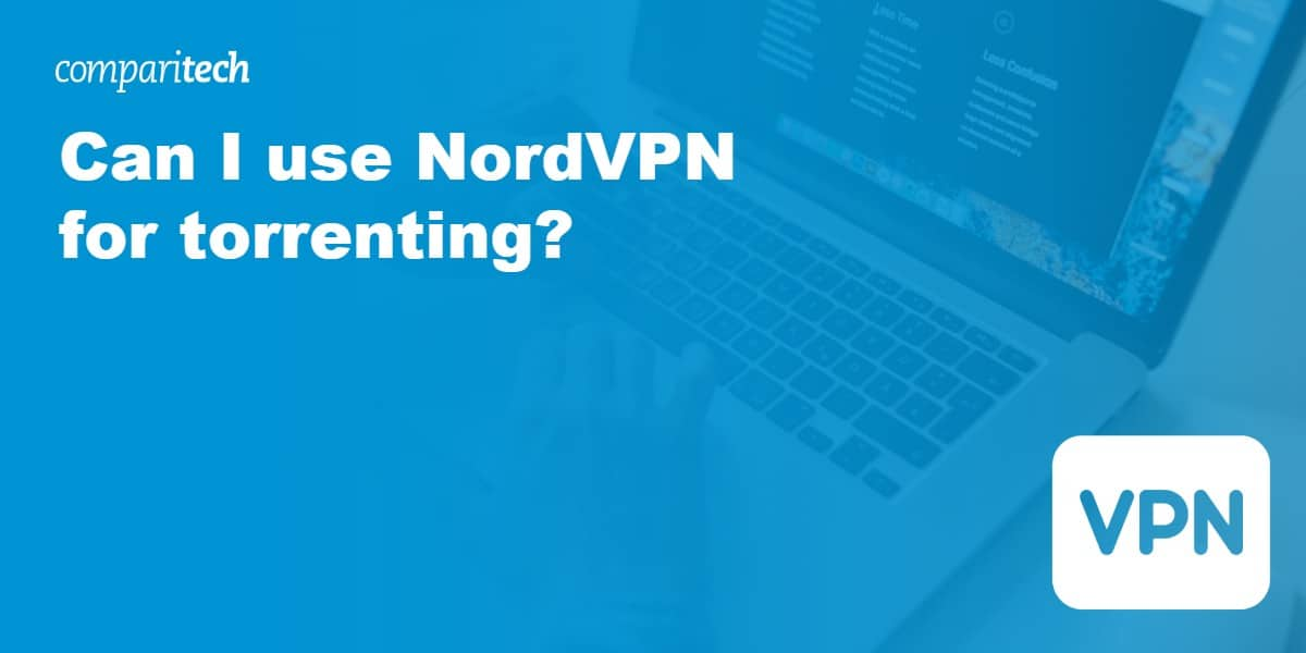 Can I use NordVPN for torrenting