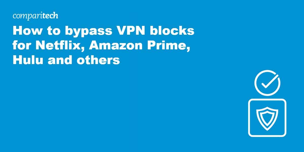 How to bypass vpn blocks