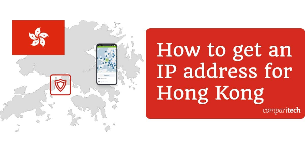 How to get an IP address for Hong Kong