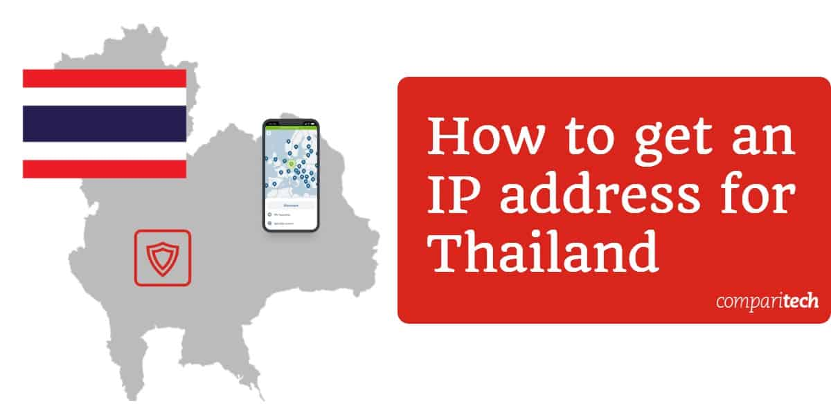 How to get a Thailand IP address from anywhere (for free