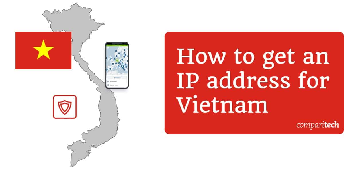 How to get an IP address for Vietnam