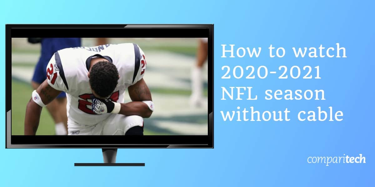 Best Cord Cutting Options 2021 How to watch 2020 21 NFL Games Without cable (Free & Paid)