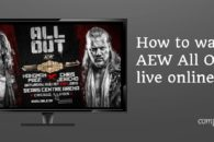 How to watch AEW All Out live online from anywhere