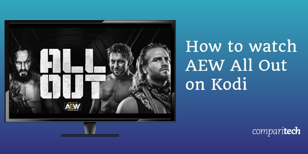 How to watch AEW All Out on Kodi