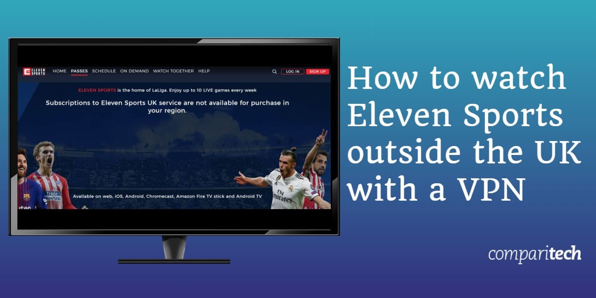How to watch Eleven Sports outside the UK with a VPN