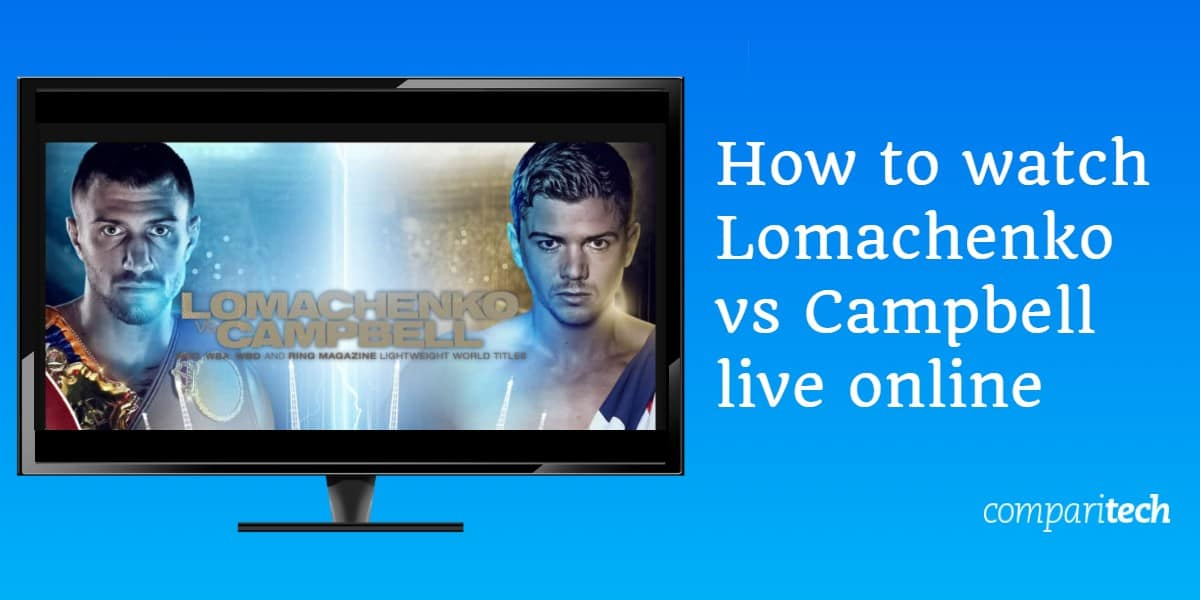 How to watch Lomachenko vs Campbell live online