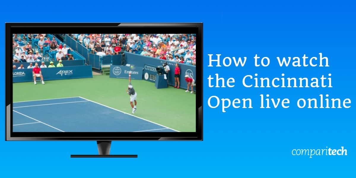 How to watch the Cincinnati Open live online