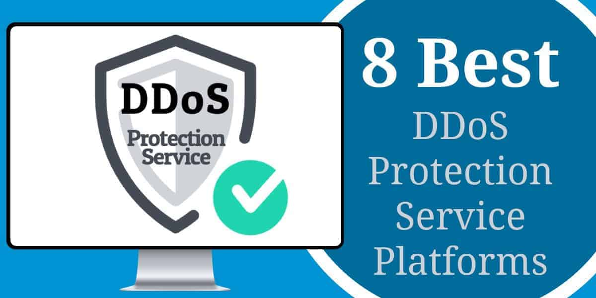 8 Best DDoS Protection Platfoirms & Software tools