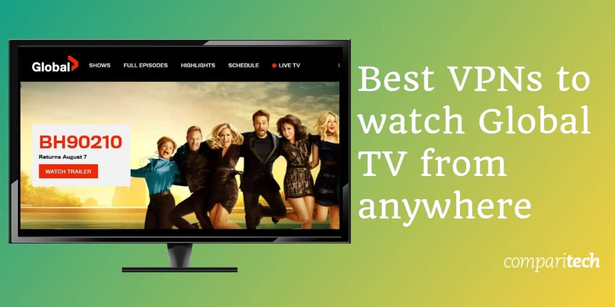 Best VPNs to watch Global TV from anywhere