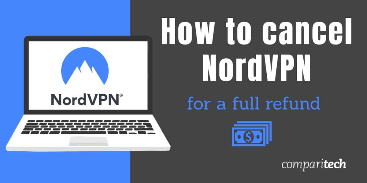How to cancel nordvpn for a full refund (1)