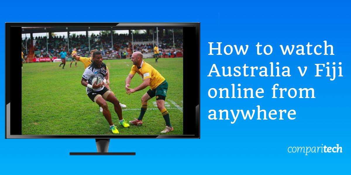 How to watch Australia v Fiji online from anywhere