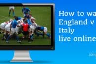 How to watch England v Italy live online (Rugby World Cup warm-up)