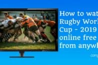 How to watch Rugby World Cup 2019 online free from anywhere