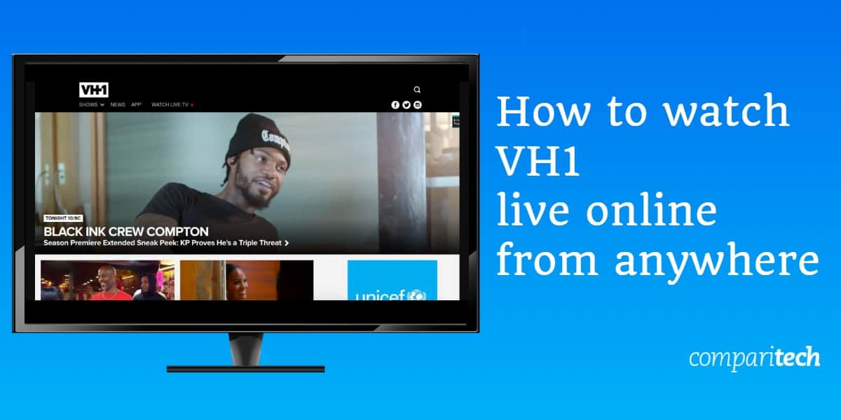 How to watch VH1 live online from anywhere