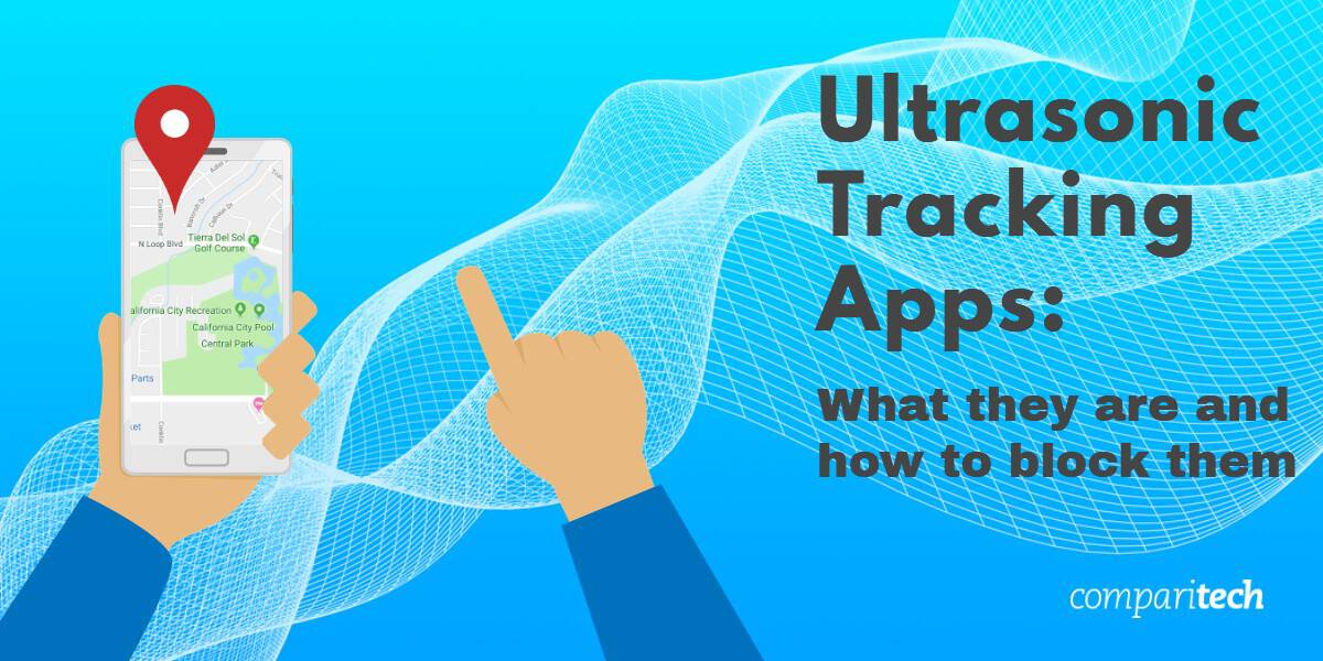 Ultrasonic tracking apps - what they are and how to unblock them