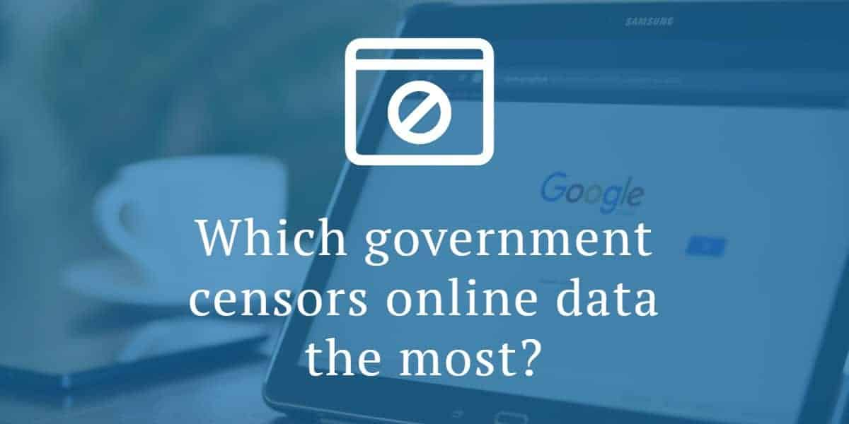 Which government censors online data the most