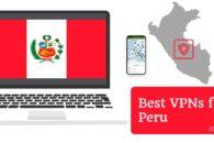 Best VPNs for Peru (2019)