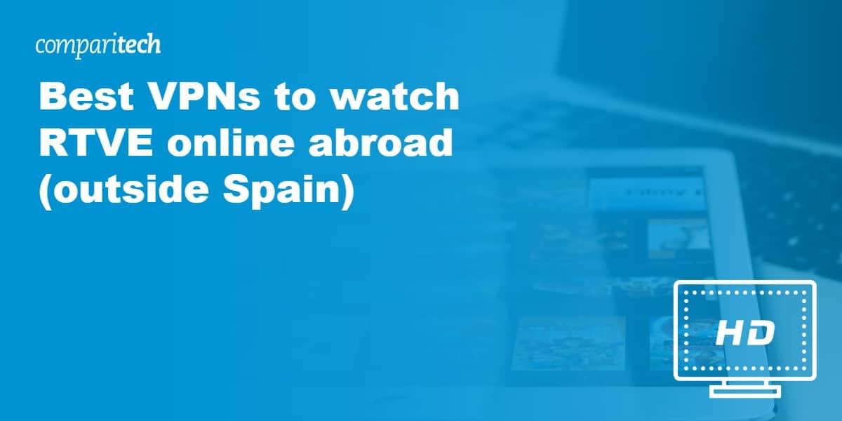 watch RTVE online abroad