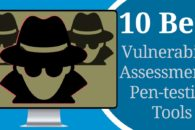 10 Best Vulnerability Assessment and Penetration Testing Tools