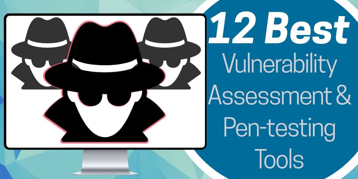 Best Vulnerability Assessment and Penetration Testing Tools