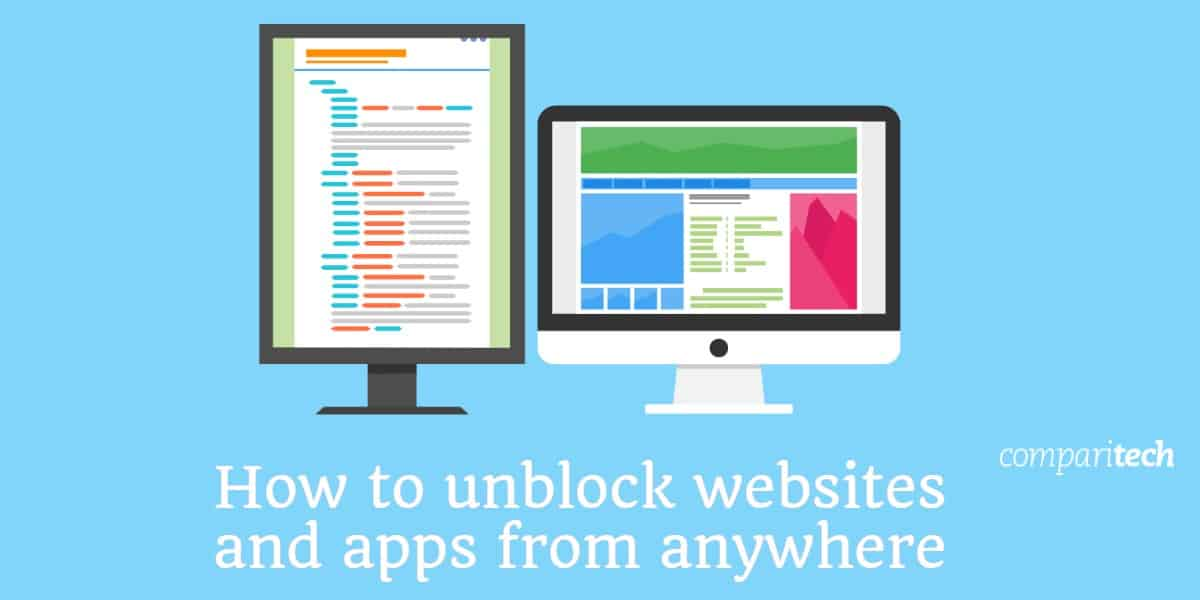 How to unblock websites and apps from anywhere