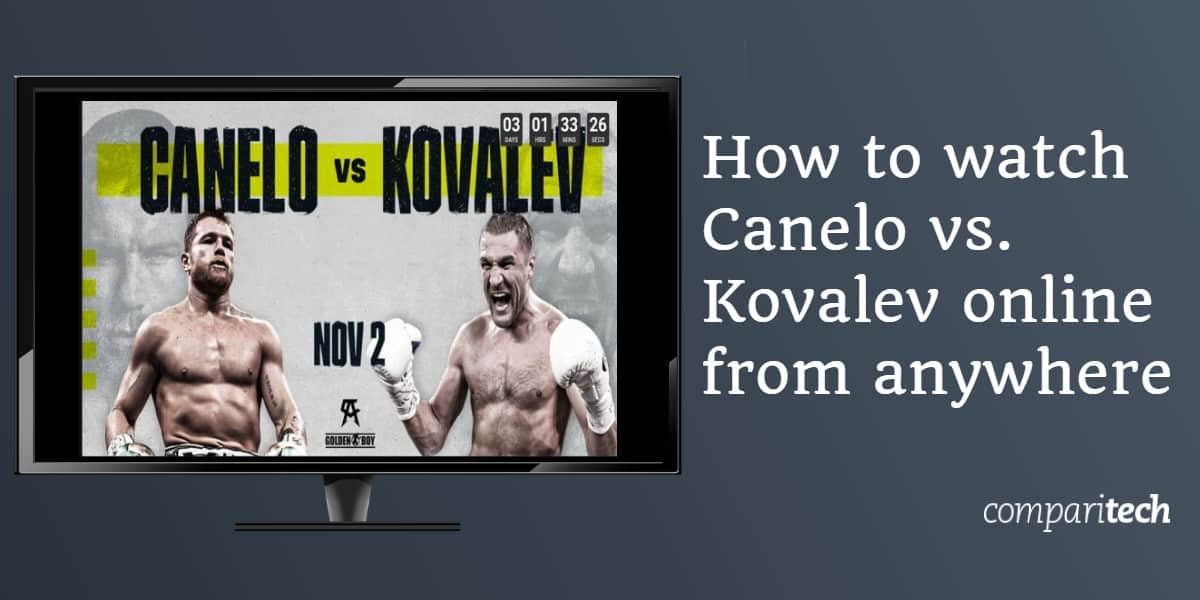 How to watch Canelo vs. Kovalev online from anywhere