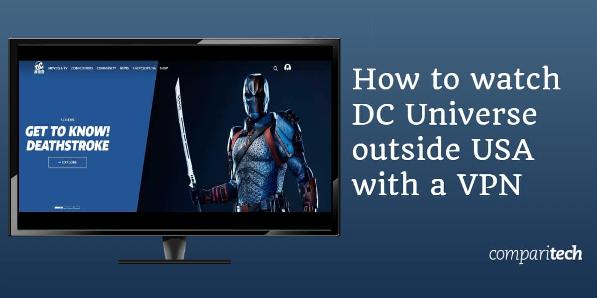How to watch DC Universe outside USA with a VPN