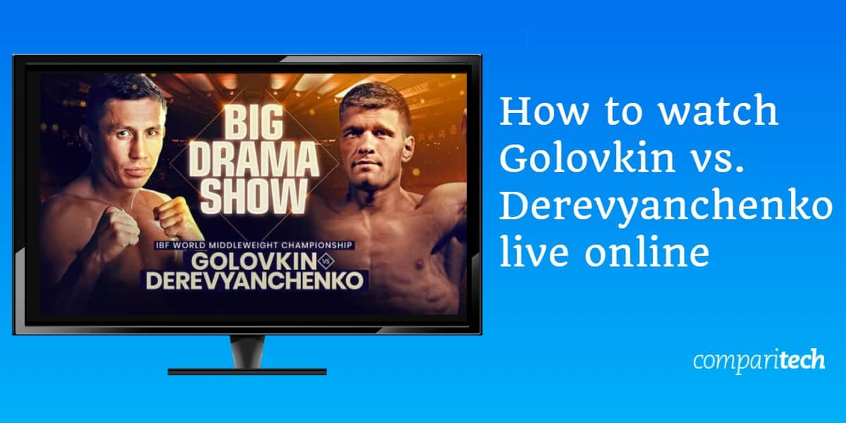 How to watch Golovkin vs. Derevyanchenko live online
