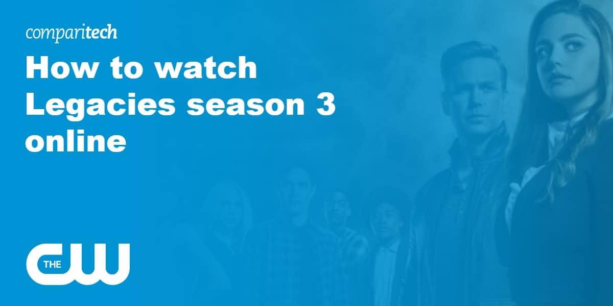 watch Legacies season 3 online free