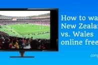 How to watch New Zealand v Wales free (Rugby World Cup Bronze Final)